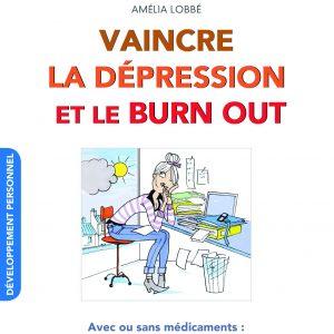 Conseils pour vaincre et prévenir la dépression (x)